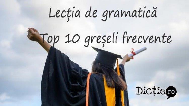 Lecția de gramatică: top 10 greșeli frecvente