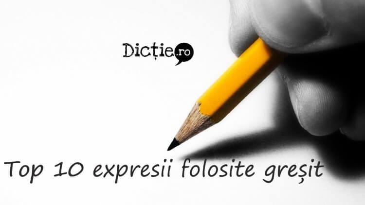 Top 10 expresii folosite greșit