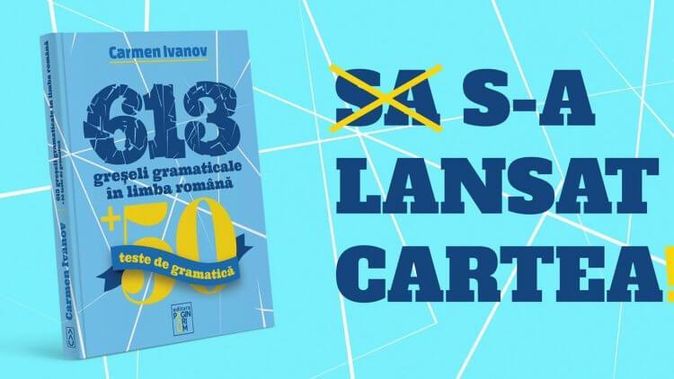 """S-a lansat cartea """"613 greșeli gramaticale în limba română"""", de Carmen Ivanov"""