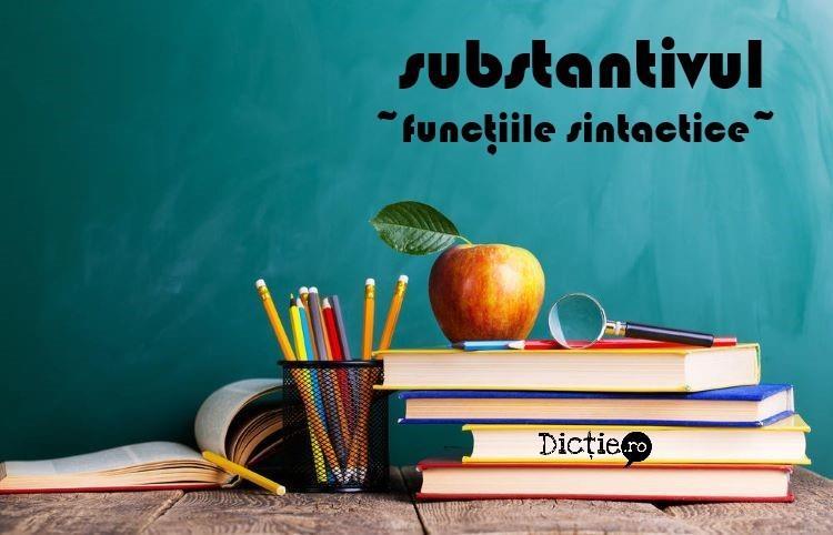 Funcțiile sintactice ale substantivului