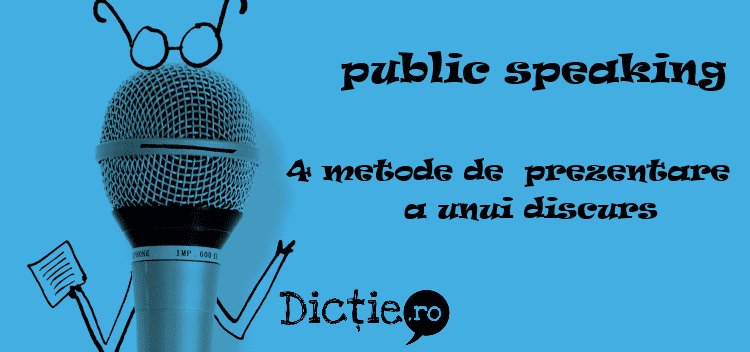 Public speaking: 4 metode de prezentare a unui discurs