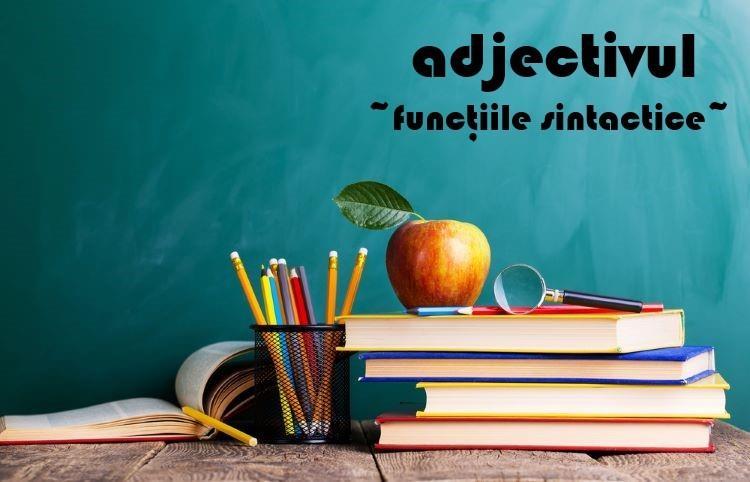 Funcțiile sintactice ale adjectivului