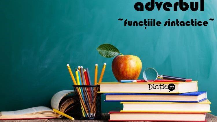 Funcțiile sintactice ale adverbului