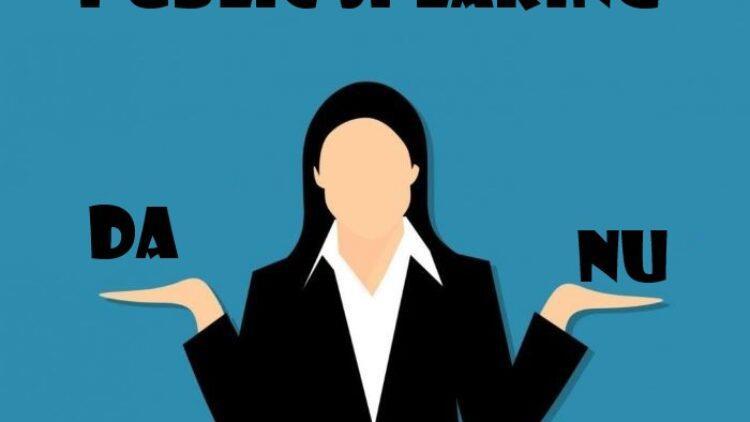Public speaking: ce ai voie și ce nu ai voie să faci